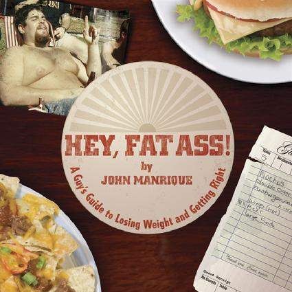 Hey, Fat Ass! by John Manrique